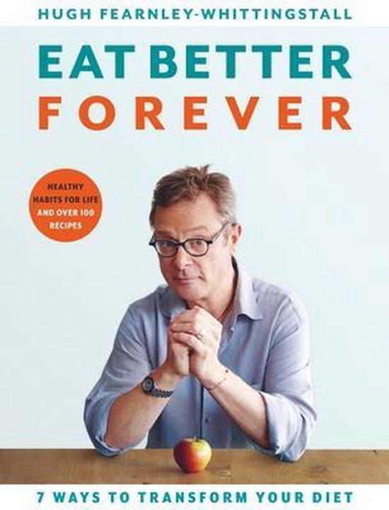 Boek cover Eat Better Forever van Hugh Fearnley-Whittingstall (Hardcover)