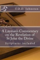 A Layman's Commentary on the Revelation of St John the Divine