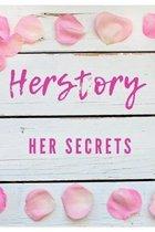 Herstory: Her Secrets