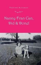 Nanny Fran Can, Did & Done!