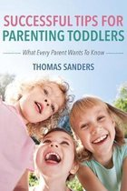 Successful Tips for Parenting Toddlers