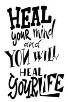 Heal Your Mind And You Will Heal Your Life: 6x9 College Ruled Line Paper 150 Pages
