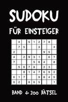 Sudoku F�r Einsteiger Band 4 200 R�tsel: Puzzle R�tsel Heft, 9x9, 2 R�tsel pro Seite