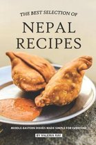 The Best Selection of Nepal Recipes: Middle-Eastern Dishes Made Simple for Everyone