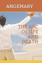 The ABC of Life and Death