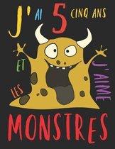 J'ai 5 cinq ans et j'aime les monstres: Le livre � colorier pour les enfants de 5 ans qui aime colorier les monstres. Album � colorier monstre.