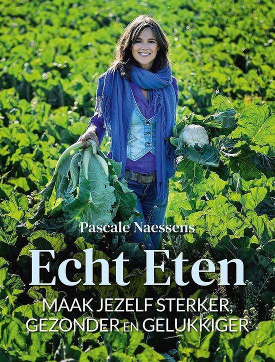 Boek cover Echt eten van Pascale Naessens (Hardcover)