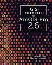 Boek cover GIS Tutorial for ArcGIS Pro 2.6 van Wilpen L. Gorr