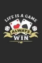 Life is a game always win: 6x9 Poker - dotgrid - dot grid paper - notebook - notes