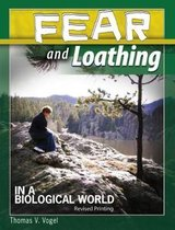 Fear and Loathing in a Biological World