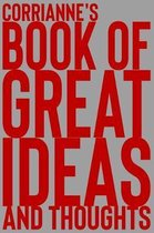 Corrianne's Book of Great Ideas and Thoughts