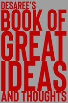 Desaree's Book of Great Ideas and Thoughts