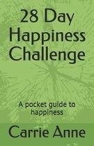 28 Day Happiness Challenge: A pocket guide to happiness