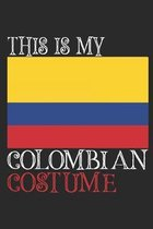 This is my Colombian costume: Colombian Flag Costume notebook For Halloween
