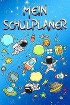 Mein Schulplaner: Astronaut Weltall Sch�lerkalender f�r M�dchen & Jungen I Schule & Freizeit & Hausaufgaben I Sch�lerplaner 52 Wochen (1