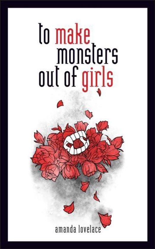 Boek cover to make monsters out of girls van Amanda Lovelace (Hardcover)
