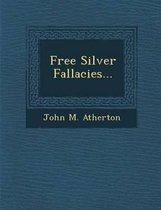 Free Silver Fallacies...