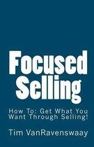 Focused Selling