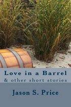 Love in a Barrel