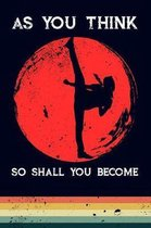 As You Think So Shall You Become