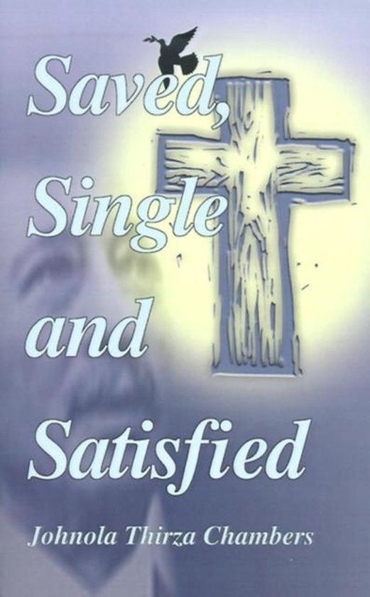 Saved, Single & Satisfied