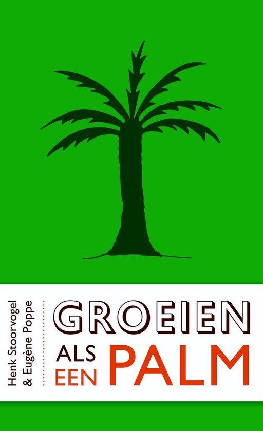 Groeien als een palm - Henk Stoorvogel |