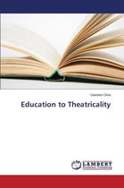 Omslag Education to Theatricality