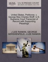 United States, Petitioner, V. George Max Charles Wolff. U.S. Supreme Court Transcript of Record with Supporting Pleadings