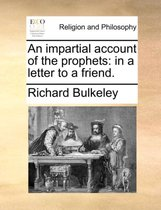 An Impartial Account of the Prophets