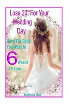 Lose 20lbs. by Your Wedding Day