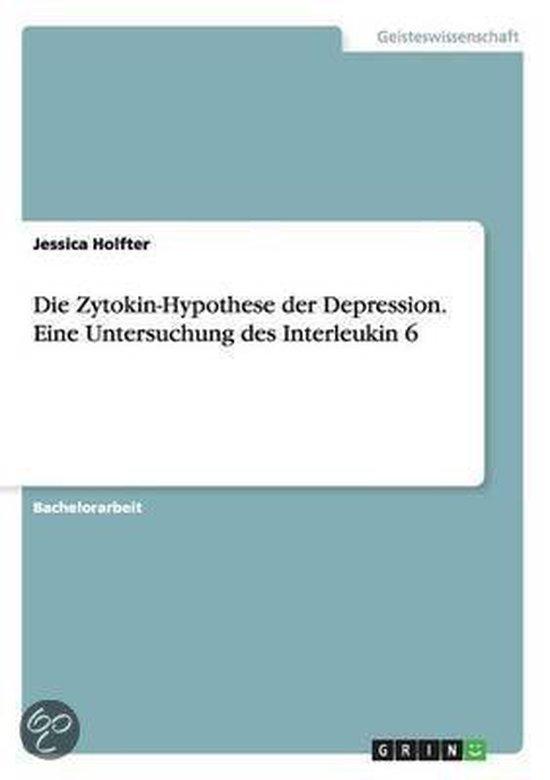 Die Zytokin-Hypothese der Depression. Eine Untersuchung des Interleukin 6