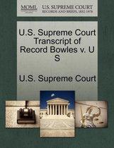 U.S. Supreme Court Transcript of Record Bowles V. U S