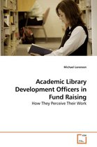 Academic Library Development Officers in Fund Raising