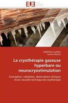 La Cryoth�rapie Gazeuse Hyperbare Ou Neurocryostimulation