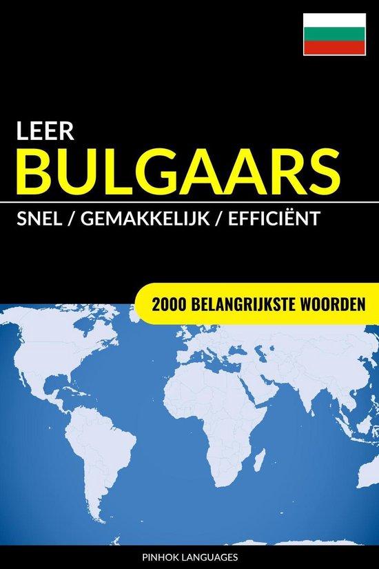 Leer Bulgaars: Snel / Gemakkelijk / Efficiënt: 2000 Belangrijkste Woorden