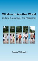 Window to another World, Joyland Orphanage, The Philippines