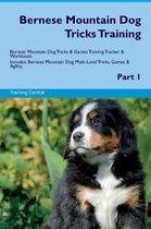 Bernese Mountain Dog Tricks Training Bernese Mountain Dog Tricks & Games Training Tracker & Workbook. Includes