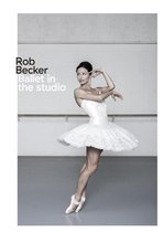 Rob Becker - Ballet in the Studio