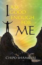 I Am Good Enough for Me