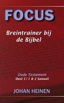 Focus - Breintrainer bij de bijbel - OT deel 5