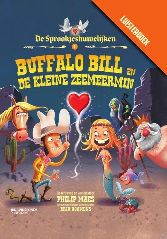 De Sprookjeshuwelijken 1 -   Buffalo Bill en de kleine zeemeermin met luisterboek