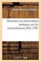 Memoires ou observations pratiques sur les accouchemens, precedes de l'exposition d'un projet