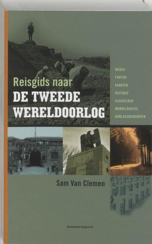 Reisgids naar de tweede Wereldoorlog - Sam van Clemen |