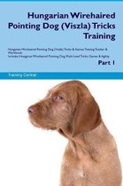 Hungarian Wirehaired Pointing Dog (Viszla) Tricks Training Hungarian Wirehaired Pointing Dog Tricks & Games Training Tracker & Workbook. Includes