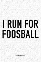 I Run For Foosball