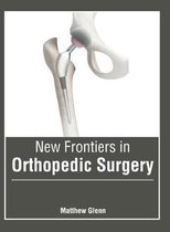 New Frontiers in Orthopedic Surgery