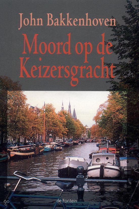 Moord Op De Keizersgracht - John Bakkenhoven |
