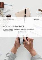 Work-Life-Balance. Ein moeglicher Weg zur beruflichen Chancengleichheit der Geschlechter?