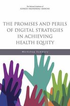 The Promises and Perils of Digital Strategies in Achieving Health Equity