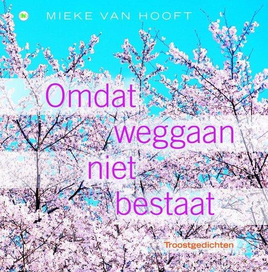 Omdat Weggaan Niet Bestaat - Mieke van Hooft | Fthsonline.com